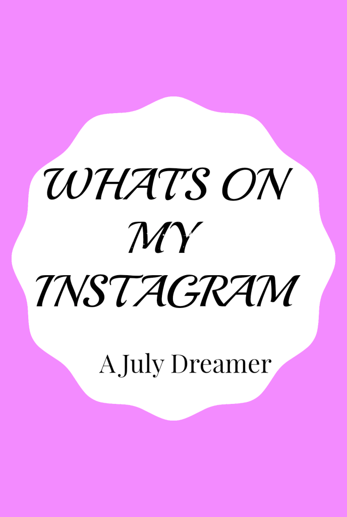 What's on my Instagram