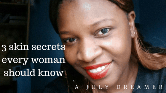 3 skin secrets every woman should know