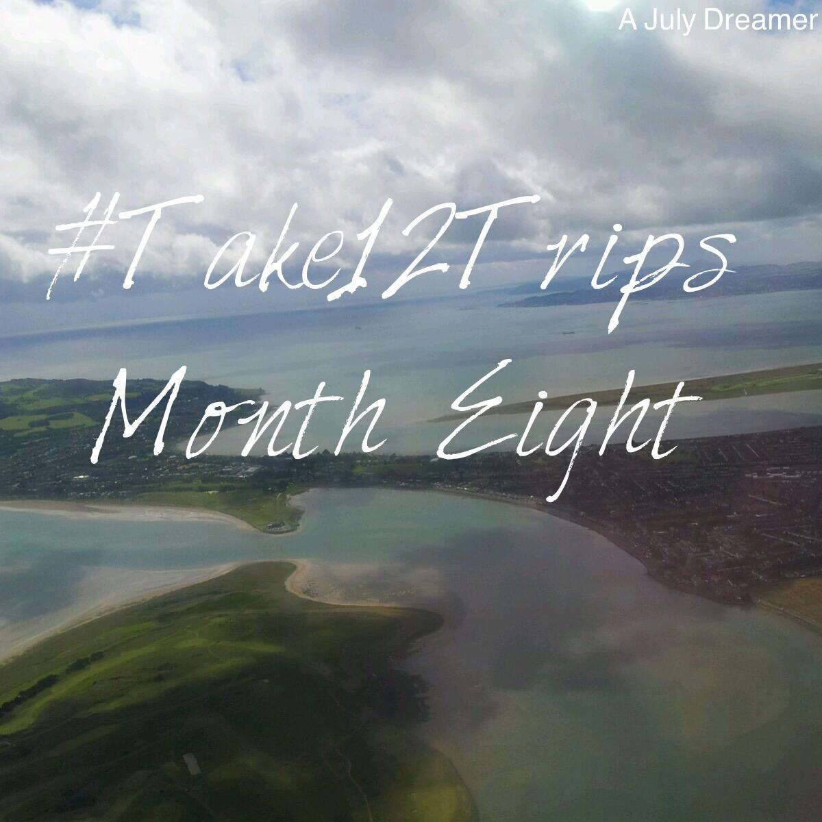 take12trips month eight