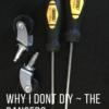 why I don't DIY