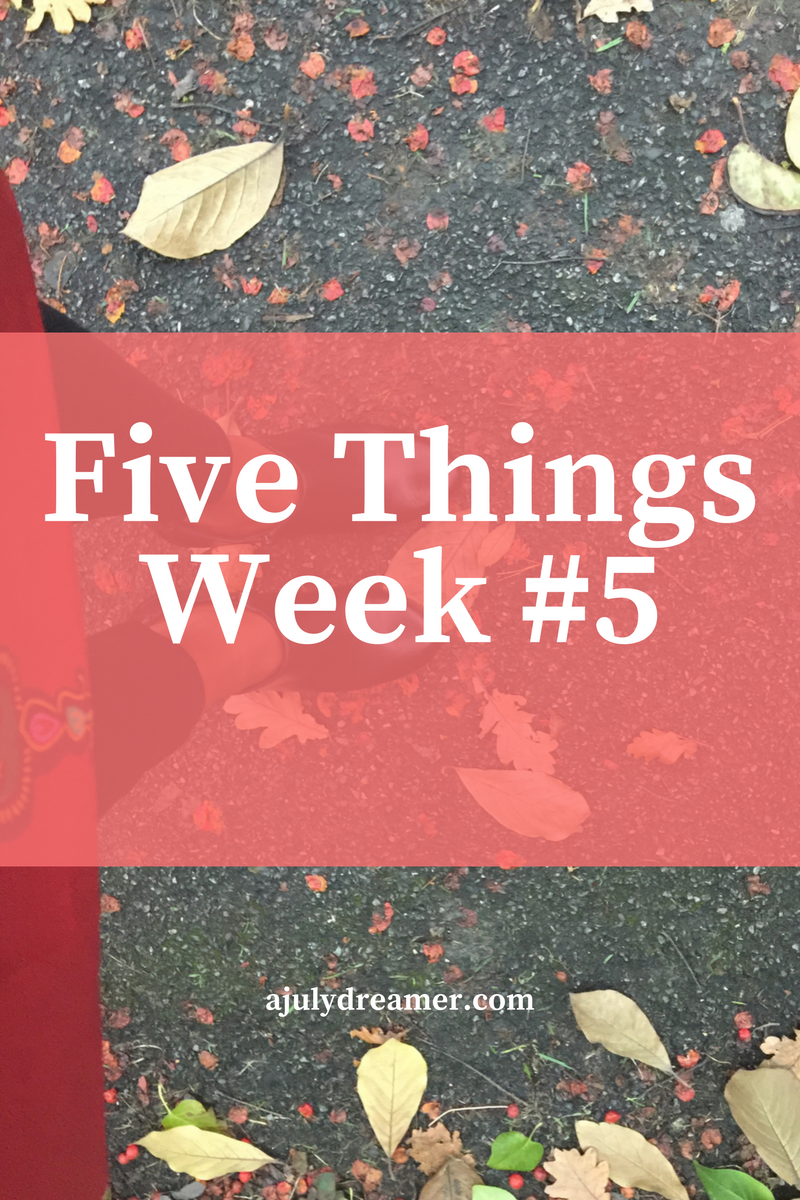 Five Things week 5