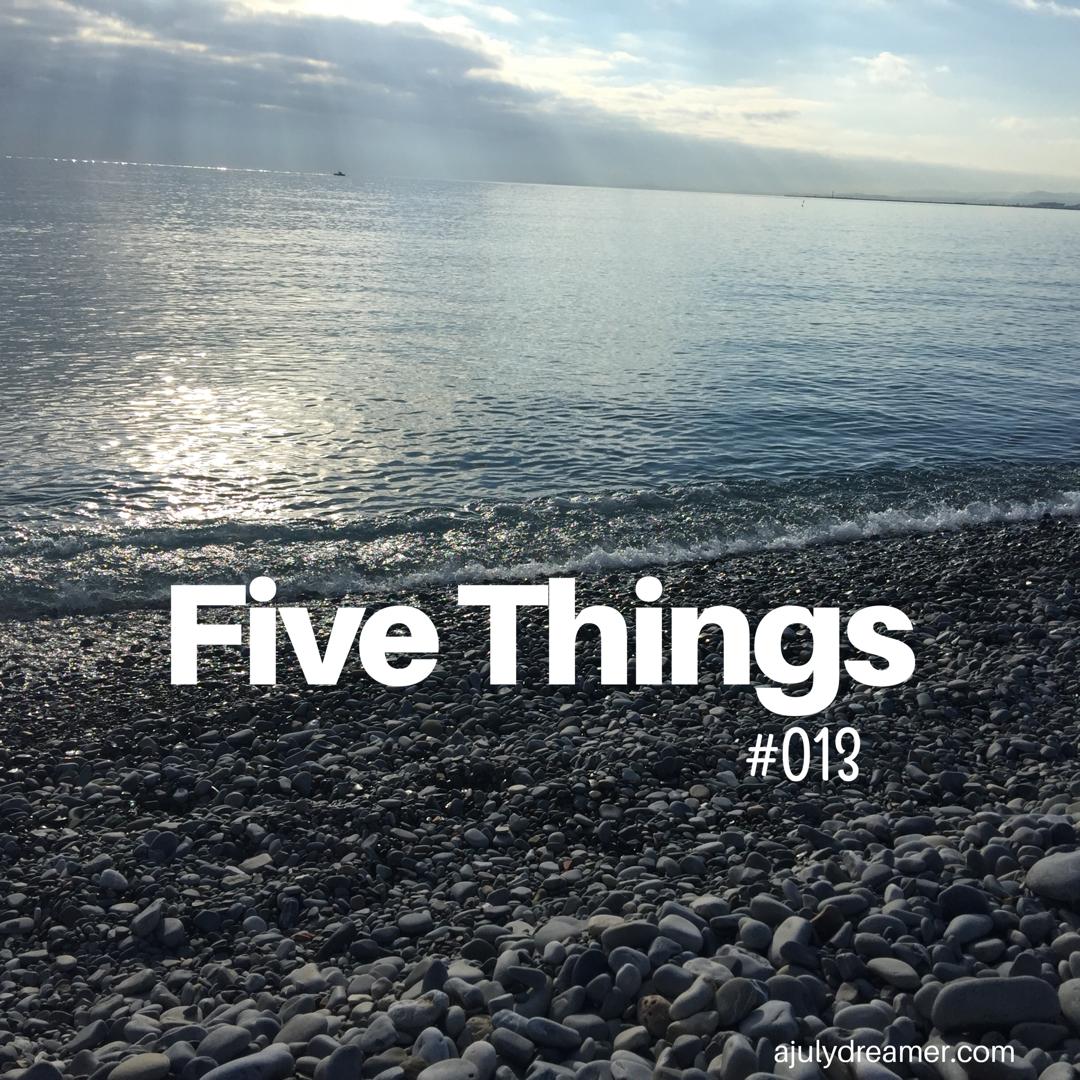 Five Things week 13