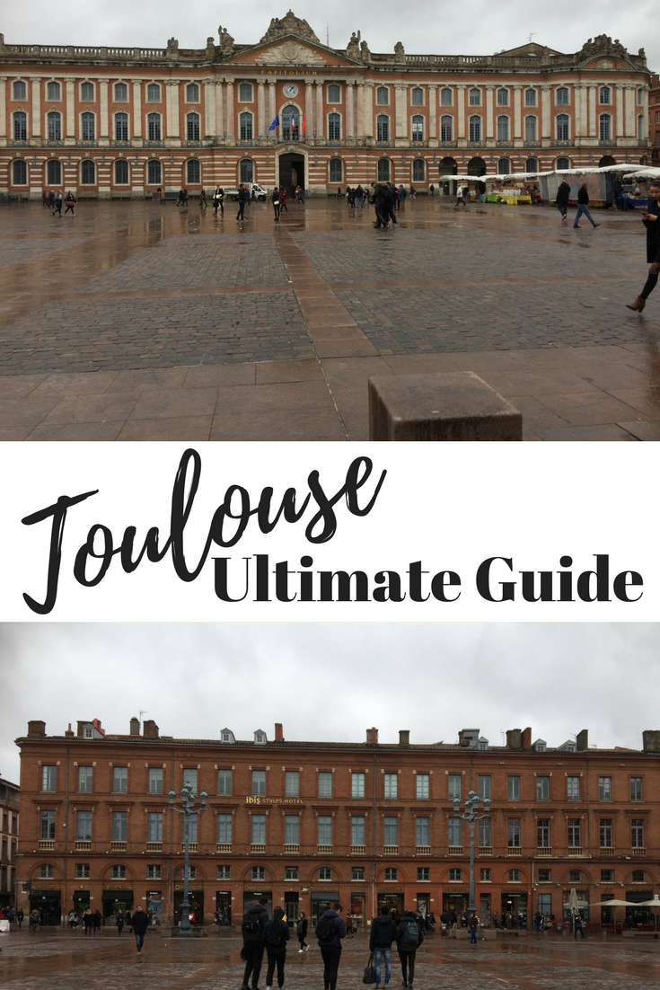 Toulouse France Ultimate Guide