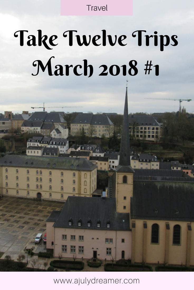 Take Twelve Trips – March 2018 #1 – #take12trips
