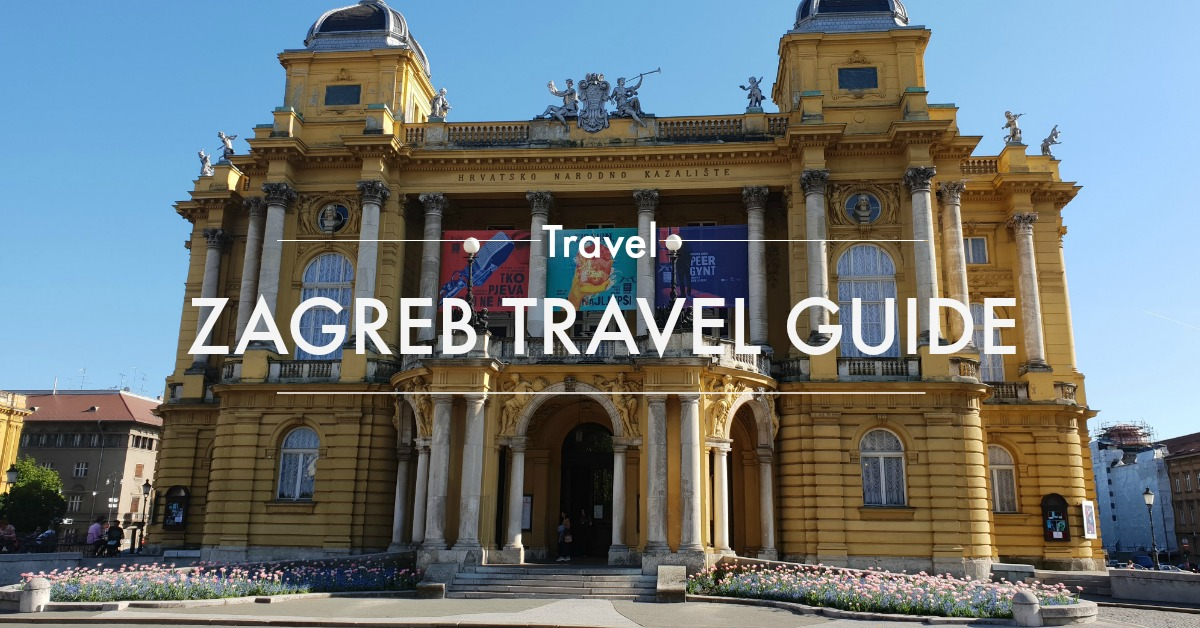 Zagreb Ultimate Travel Guide: Must See & Do