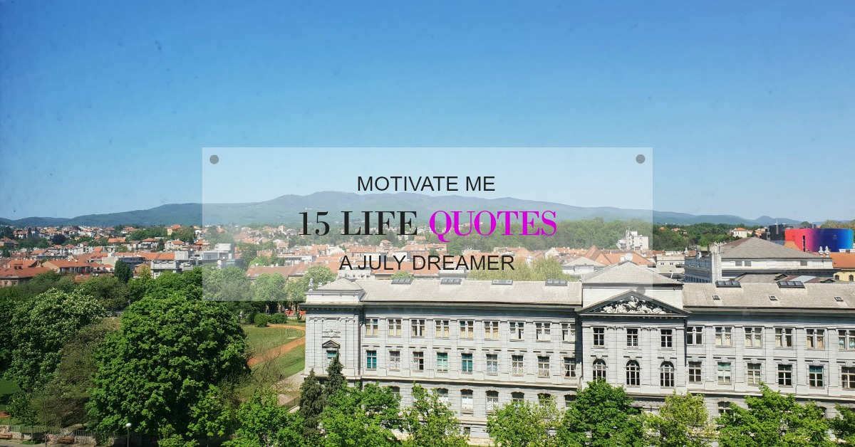 15 Life Quotes that Motivate Me