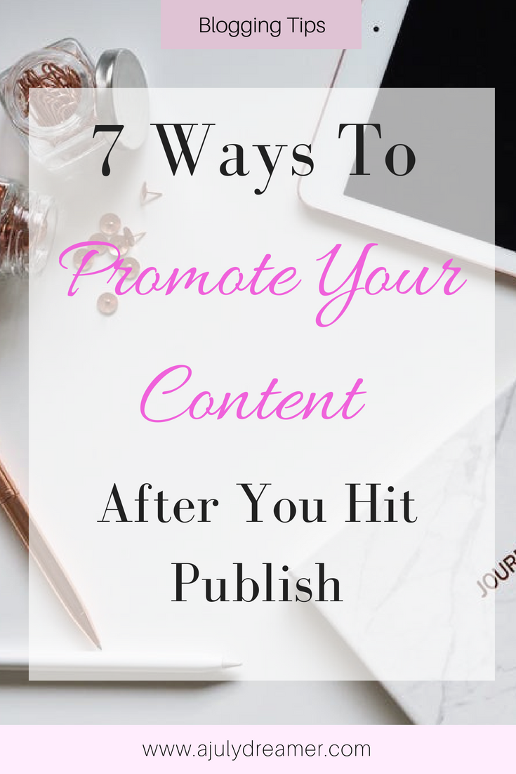 7 Ways to Promote Your Content After You Hit Publish