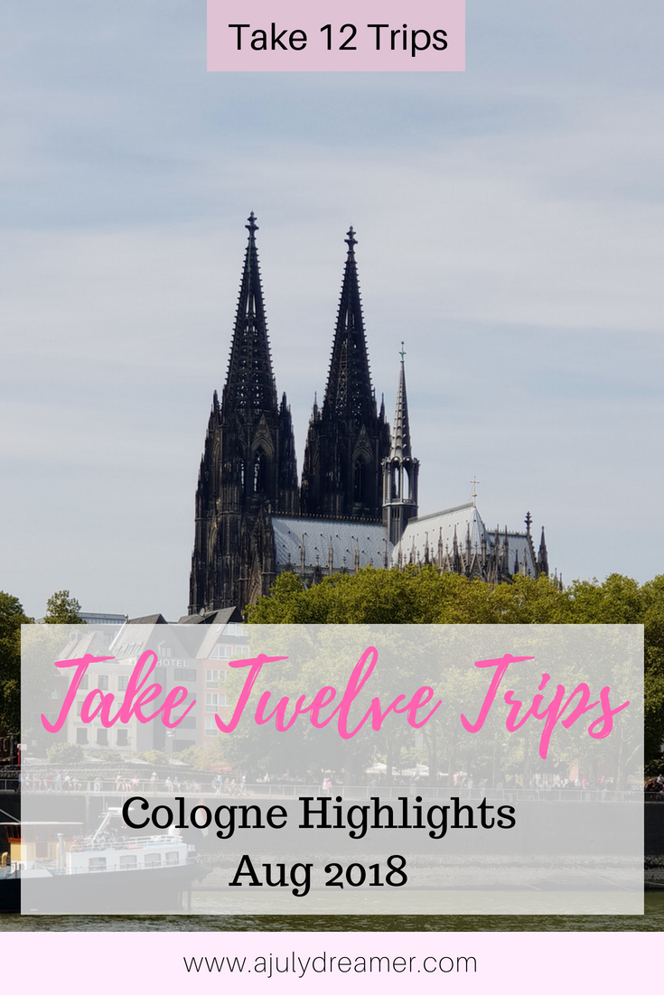 Take Twelve Trips – August 2018 Cologne Highlights