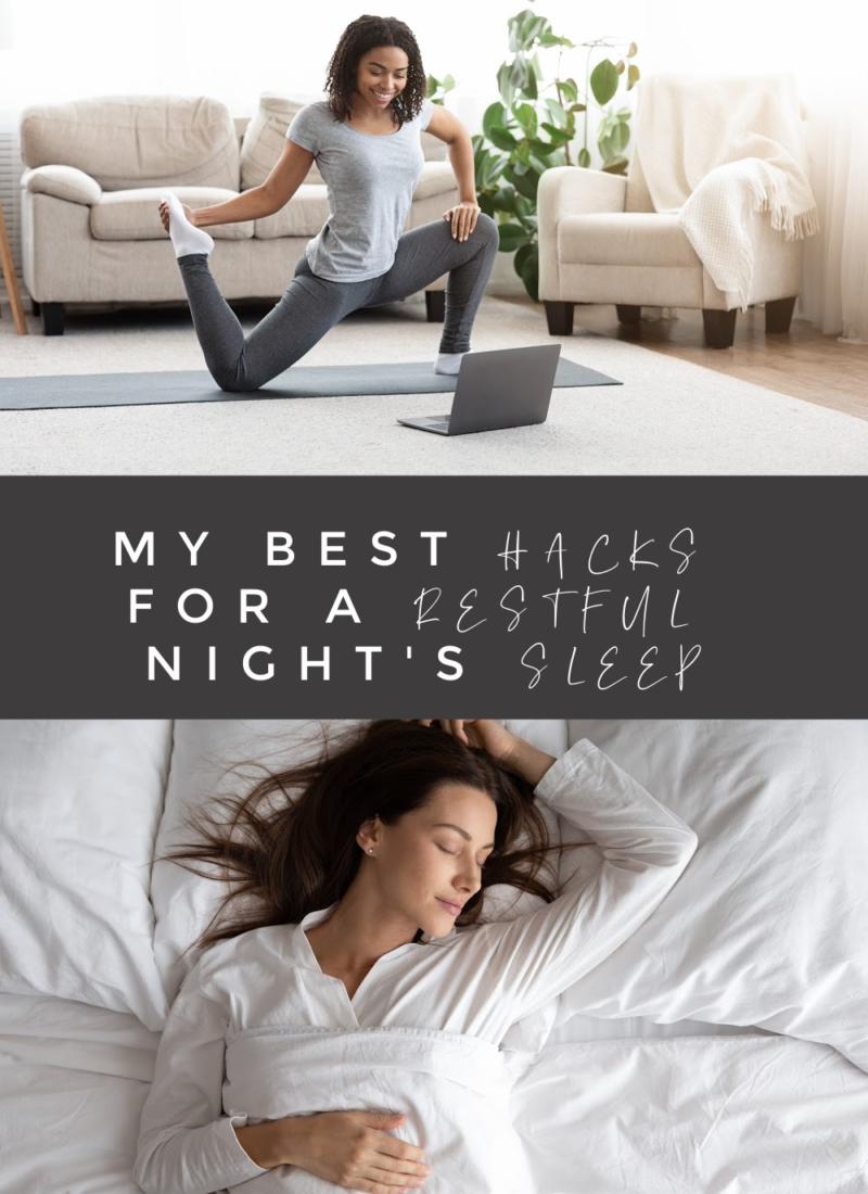 my best hacks for a restful night's sleep