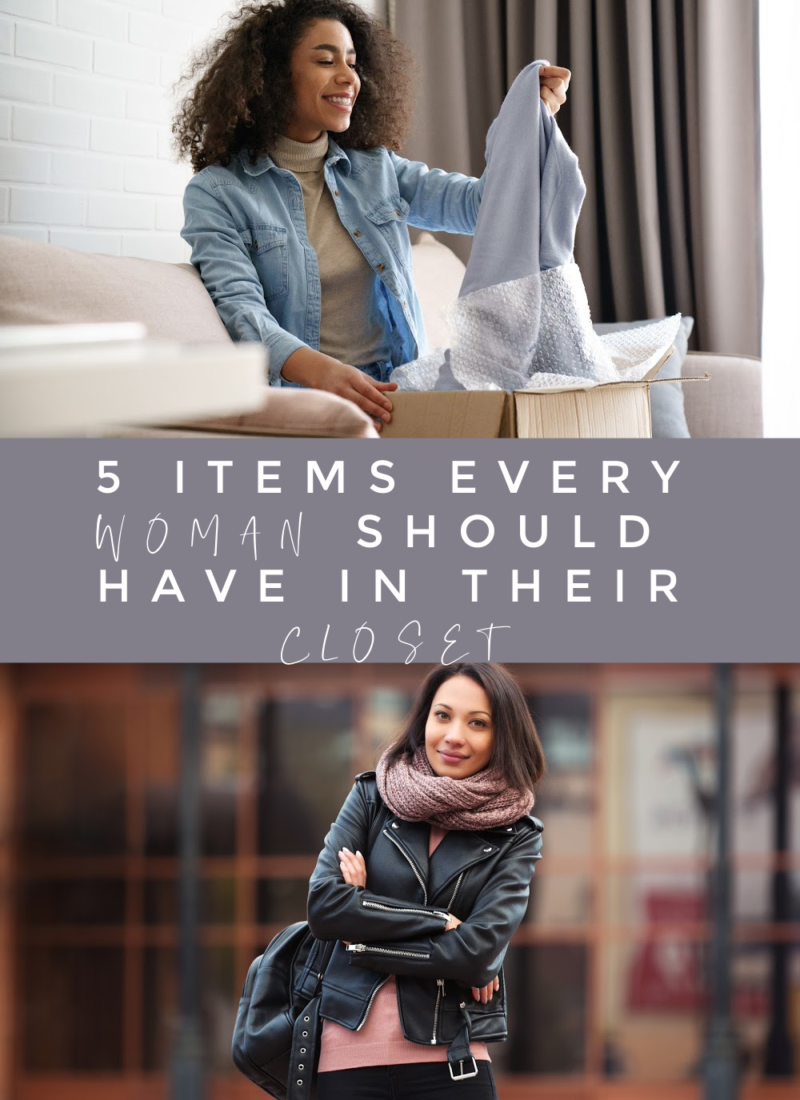 5 Items every Woman should have in their Closet