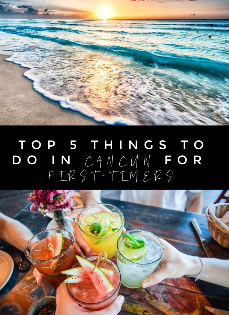 The 5 Best Things To do in Cancun