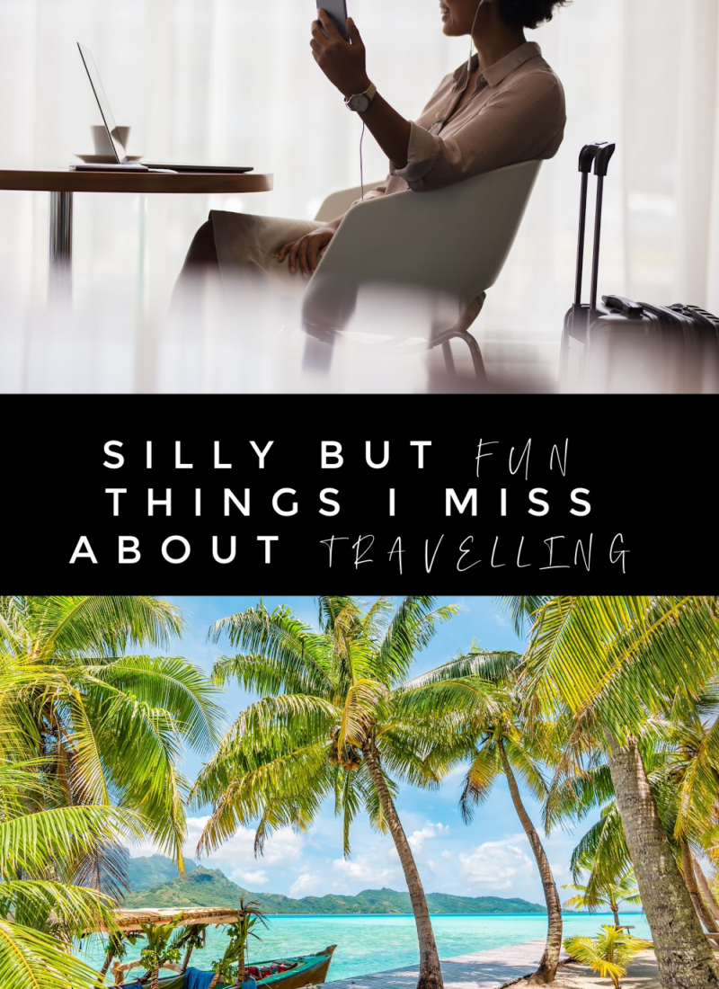 Silly but Fun Things I Miss about Travelling
