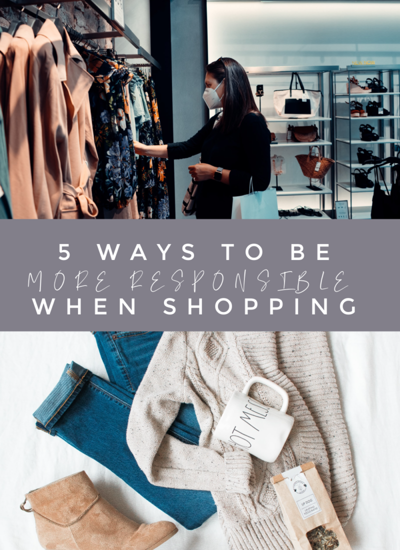 5 ways to be more responsible when shopping