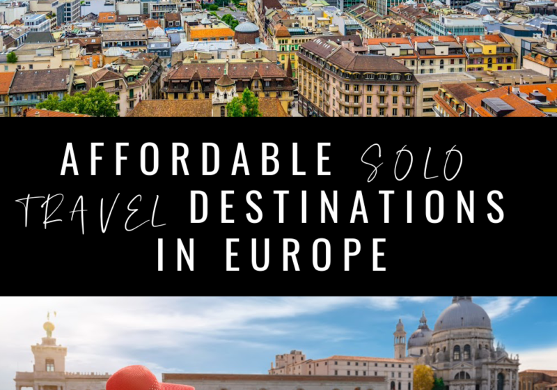 7 affordable solo travel destinations in Europe