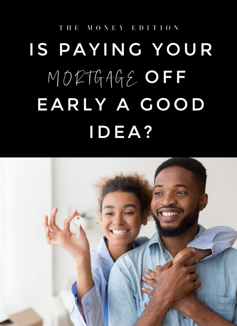 is paying your mortgage off early a good idea