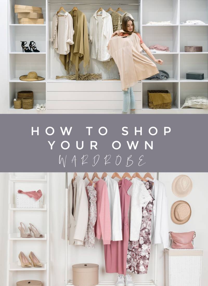 HOW TO SHOP YOUR WARDROBE
